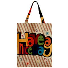 Have A Nice Happiness Happy Day Zipper Classic Tote Bag