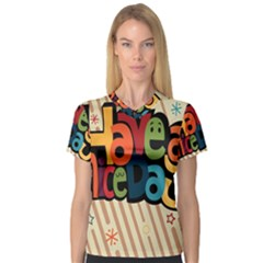 Have A Nice Happiness Happy Day Women s V Neck Sport Mesh Tee