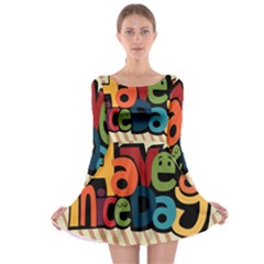 Have A Nice Happiness Happy Day Long Sleeve Skater Dress