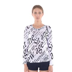 Abstract Minimalistic Text Typography Grayscale Focused Into Newspaper Women s Long Sleeve Tee