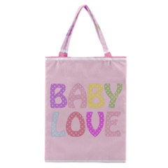 Pink Baby Love Text In Colorful Polka Dots Classic Tote Bag
