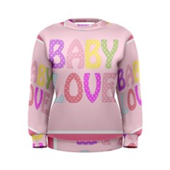 Pink Baby Love Text In Colorful Polka Dots Women s Sweatshirt