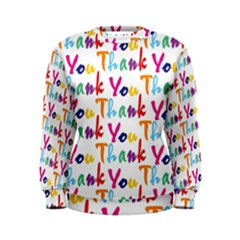 Wallpaper With The Words Thank You In Colorful Letters Women s Sweatshirt