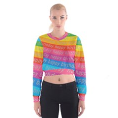 Colorful Happy Birthday Wallpaper Women s Cropped Sweatshirt