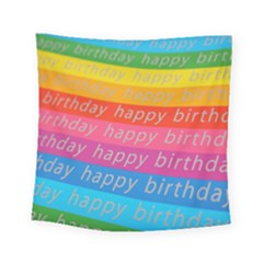 Colorful Happy Birthday Wallpaper Square Tapestry (small)
