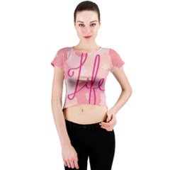 Life Typogrphic Crew Neck Crop Top