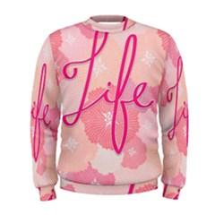 Life Typogrphic Men s Sweatshirt