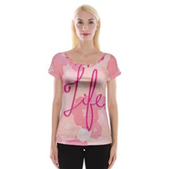 Life Typogrphic Women s Cap Sleeve Top