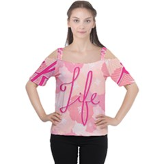 Life Typogrphic Women s Cutout Shoulder Tee