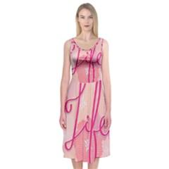 Life Typogrphic Midi Sleeveless Dress