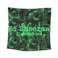 Bloodstream Single ED Sheeran Square Tapestry (Small)