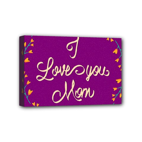 Happy Mothers Day Celebration I Love You Mom Mini Canvas 6  x 4