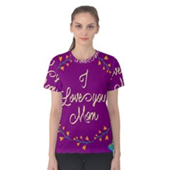 Happy Mothers Day Celebration I Love You Mom Women s Cotton Tee