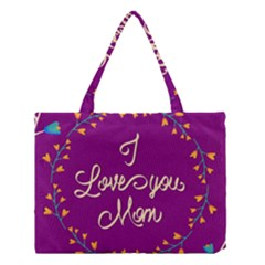 Happy Mothers Day Celebration I Love You Mom Medium Tote Bag