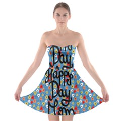 Happy Mothers Day Celebration Strapless Bra Top Dress