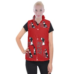 Dog person Women s Button Up Puffer Vest