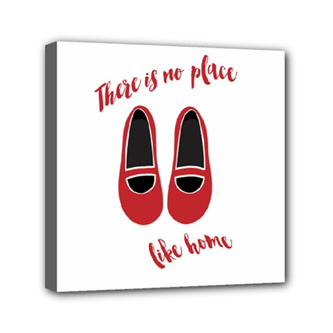 There is no place like home Mini Canvas 6  x 6