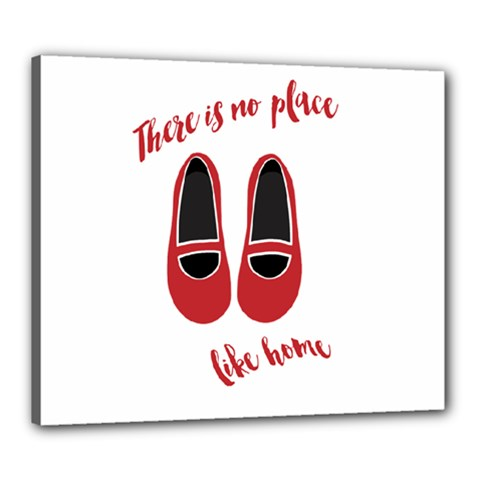 There is no place like home Canvas 24  x 20