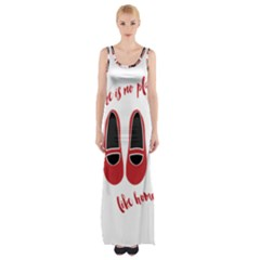 There is no place like home Maxi Thigh Split Dress