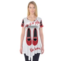 There is no place like home Short Sleeve Tunic