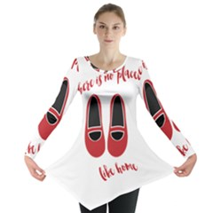 There is no place like home Long Sleeve Tunic