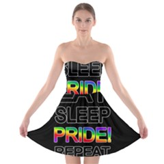 Eat sleep pride repeat Strapless Bra Top Dress