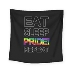 Eat sleep pride repeat Square Tapestry (Small)