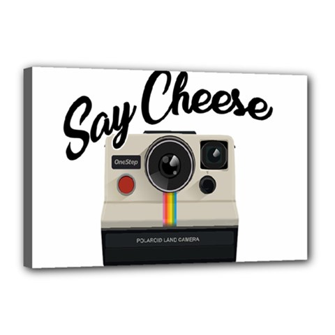 Say Cheese Canvas 18  x 12