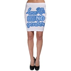 Love knows no gender Bodycon Skirt