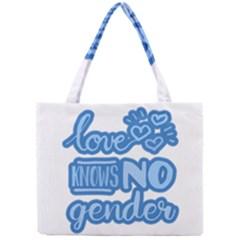 Love knows no gender Mini Tote Bag