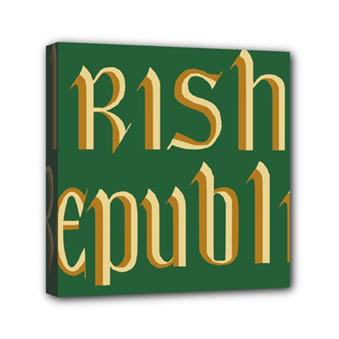 The Irish Republic Flag (1916, 1919-1922) Mini Canvas 6  x 6