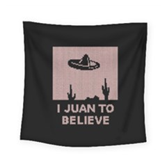 I Juan To Believe Ugly Holiday Christmas Black Background Square Tapestry (Small)