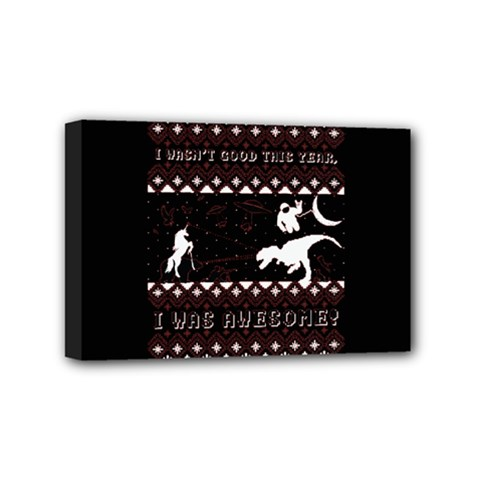I Wasn t Good This Year, I Was Awesome! Ugly Holiday Christmas Black Background Mini Canvas 6  x 4