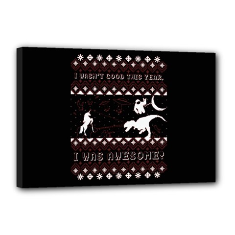 I Wasn t Good This Year, I Was Awesome! Ugly Holiday Christmas Black Background Canvas 18  x 12