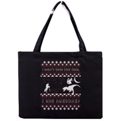 I Wasn t Good This Year, I Was Awesome! Ugly Holiday Christmas Black Background Mini Tote Bag