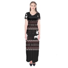I Wasn t Good This Year, I Was Awesome! Ugly Holiday Christmas Black Background Short Sleeve Maxi Dress