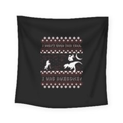 I Wasn t Good This Year, I Was Awesome! Ugly Holiday Christmas Black Background Square Tapestry (Small)