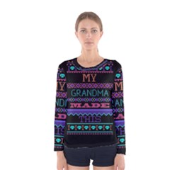 My Grandma Made This Ugly Holiday Black Background Women s Long Sleeve Tee