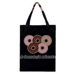 Five donuts in one minute  Classic Tote Bag