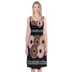 Five donuts in one minute  Midi Sleeveless Dress