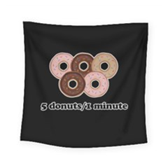 Five donuts in one minute  Square Tapestry (Small)