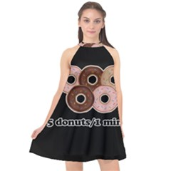 Five donuts in one minute  Halter Neckline Chiffon Dress