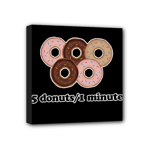 Five donuts in one minute  Mini Canvas 4  x 4
