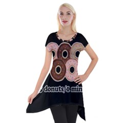 Five donuts in one minute  Short Sleeve Side Drop Tunic