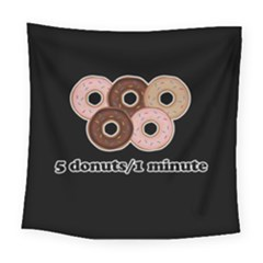 Five donuts in one minute  Square Tapestry (Large)
