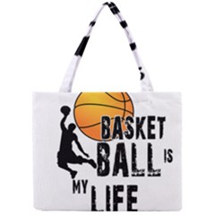 Basketball is my life Mini Tote Bag