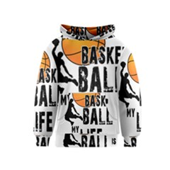 Basketball is my life Kids  Pullover Hoodie