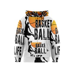 Basketball is my life Kids  Zipper Hoodie