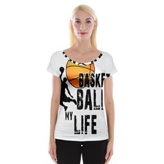 Basketball is my life Women s Cap Sleeve Top