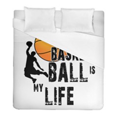 Basketball is my life Duvet Cover (Full/ Double Size)